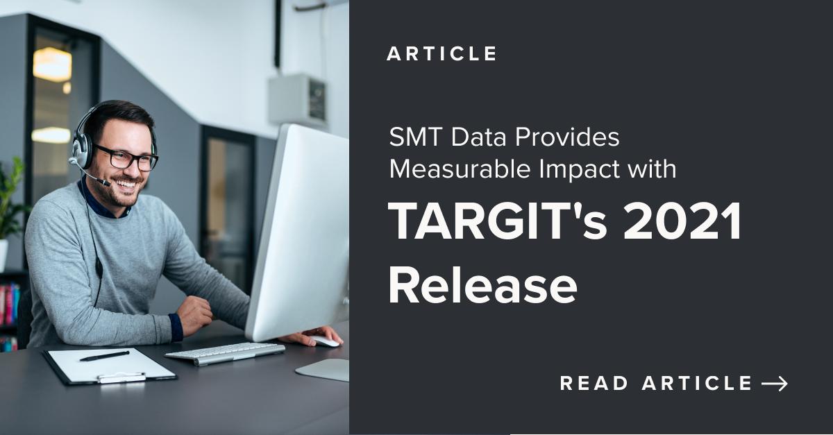 SMT Data Provides Measurable Impact with TARGIT's 2021 Release