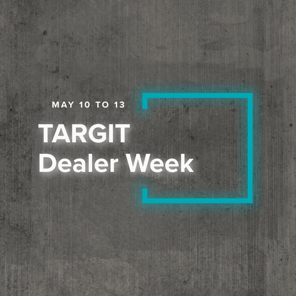 TARGIT Dealer Week